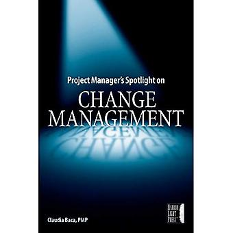 Project Manager's Spotlight on Change Management (Project Managers Spotlight)