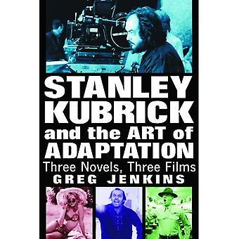 Stanley Kubrick og kunsten at tilpasning: tre romaner, tre film