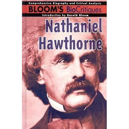 Nathaniel Hawthorne (Bloom&s Bio-critiques) (Bloom&s Biocritiques)