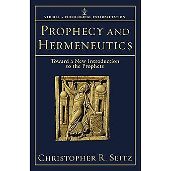 Prophecy and Hermeneutics: Toward a New Introduction to the Prophets (Studies in Theological Interpretation): Toward a New Introduction to the Prophets (Studies in Theological Interpretation)