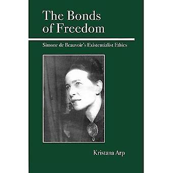 The Bonds of Freedom: Simone de Beauvoir's Existential Ethics