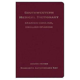 Dictionnaire médical du Sud-Ouest: Espagnol-anglais, anglais-espagnol