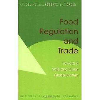 Food Regulation and Trade: Towards a Safe and Open Global Food System