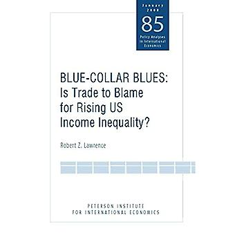 Blue Collar Blues: Is Trade to Blame for Rising US Income Inequality? (Policy Analyses in International Economics): Is Trade to Blame for Rising US Income ... (Policy Analyses in International Economics)