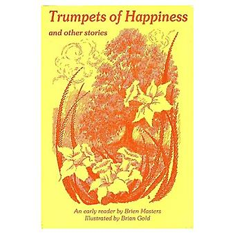 Trumpets of Happiness: And Other Stories