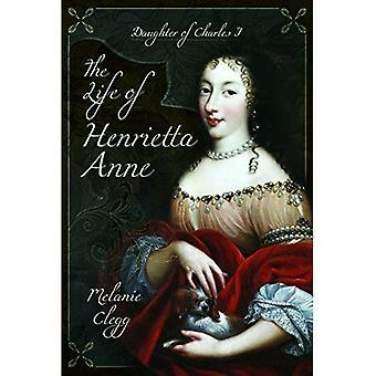 The Life of Henrietta Anne