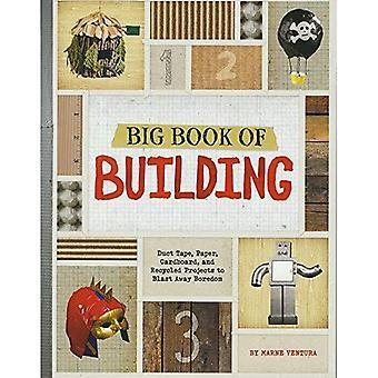 Big Book of Building: Duct Tape, papieru, tektury i recyklingu projektów do wybuchu od nudy (to sobie wyobrazić, budować...