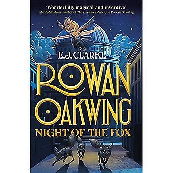Rowan Oakwing: Nuit du renard: livre 2