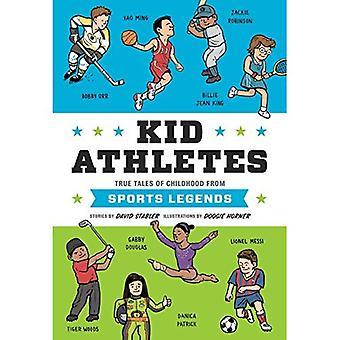 Kid idrottare: Sanna berättelser om barndom från sport legender (Kid legender)