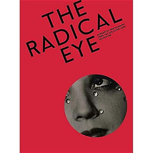 The Radical Eye  Modernist Photography from the Sir Elton John Collection