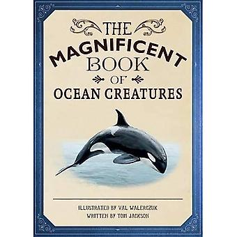 The Magnificent Book of Ocean Creatures