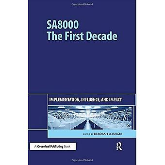 SA8000: the First Decade: Implementation, Influence and Impact