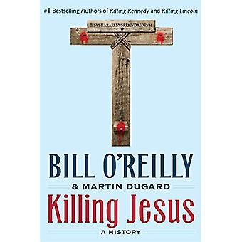 Tötung Jesu: Eine Geschichte (Bill O'Reilly Killing)