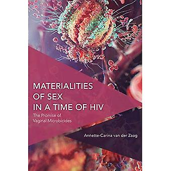 Materialities of Sex in a Time of HIV: The Promise of Vaginal Microbicides (Critical Perspectives on Theory, Culture and Politics)