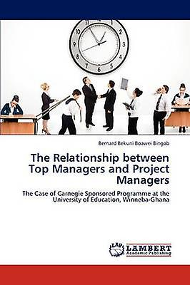 The Relationship between Top Managers and Project Managers by Boawei Bingab & Bernard Bekuni