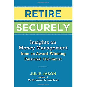 Retire Secure - Insights on Money Management from an Award-Winning Fin