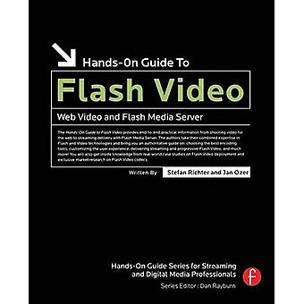 HandsOn Guide to Flash Video Web Video and Flash Media Server by Richter & Stefan