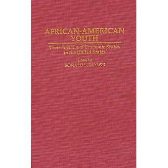 AfricanAmerican Youth Their Social and Economic Status in the United States by Taylor & Ronald L.
