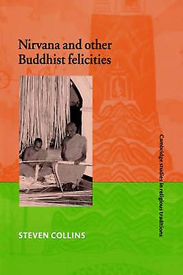 Nirvana and Other Buddhist Felicicravates by Collins & Steven