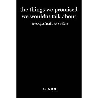 the things we promised we wouldnt talk about by M & Jacob M