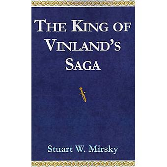 The King of Vinlands Saga by Mirsky & Stuart W.