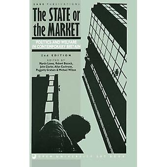 The State or the Market Politics and Welfare in Contemporary Britain by Loney & Martin