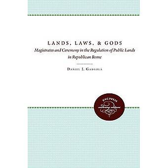 Terre di leggi e dei magistrati e cerimonia nella regolazione dei terreni pubblici nella Roma repubblicana di Gargola & Daniel J.