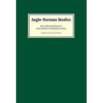 AngloNorman Studies 25 Proceedings of the Battle Conference 2002 by Gillingham & John