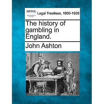 Historien av hasardspel i England. av Ashton & John