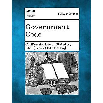 Government Code by California Laws & Statutes Etc From O.
