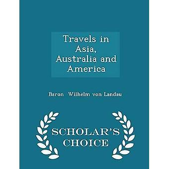 Resor i Asien Australien och Amerika forskare val upplagan av Wilhelm von Landau & Baron