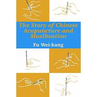 Historien om kinesisk akupunktur och Moxibustion den av WeiKang & Fu