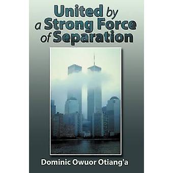 Unidos por uma forte força de separação por Dominic Owuor Otianga & Otianga valeria