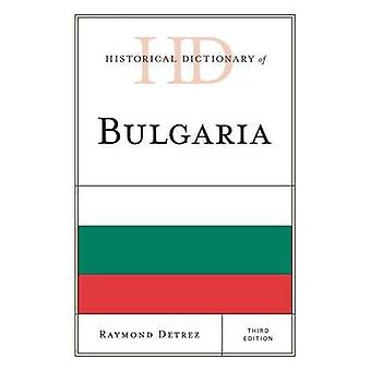 Historical Dictionary of Bulgaria by Detrez & Raymond