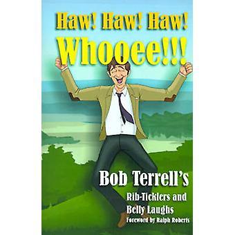 Haw Haw Haw Whooee das beste von Bob Terrells RibTicklers und Bauchlachen von Terrell & Bob