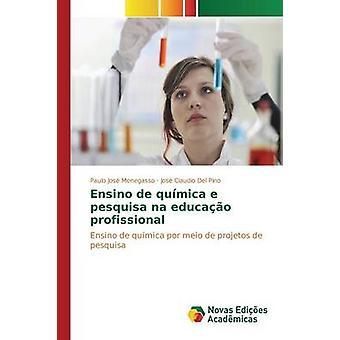 Ensino de qumica e pesquisa na educao profissional by Menegasso Paulo Jos