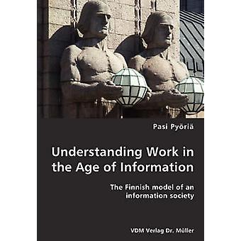 Understanding Work in the Age of Information by Pyri & Pasi