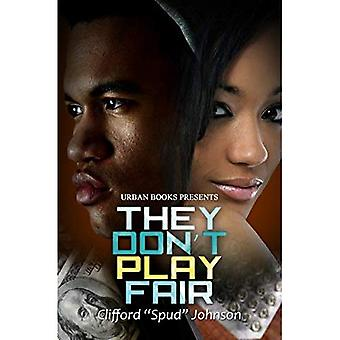 They Don't Play Fair: #3 in the Playing Fair Series