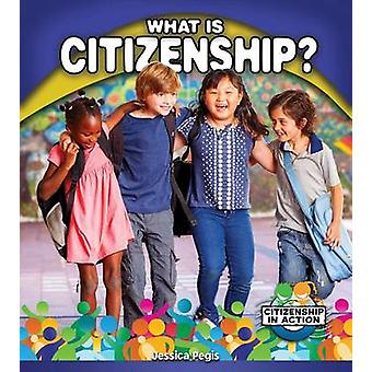 What Is Citizenship? by Jessica Pegis - 9780778726029 Book