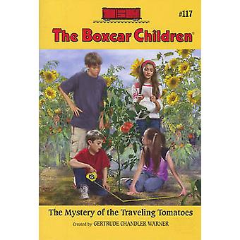 The Mystery of the Traveling Tomatoes by Gertrude Chandler Warner - R