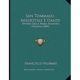 San Tommaso - Aristotele E Dante - Ovvero Della Prima Filosofia Italia