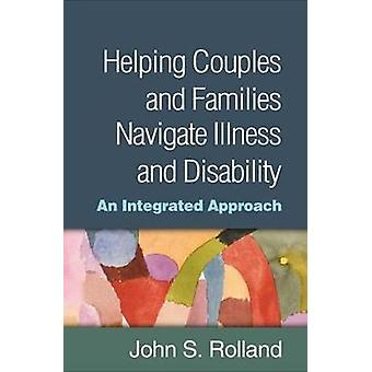 Helping Couples and Families Navigate Illness and Disability - An Inte