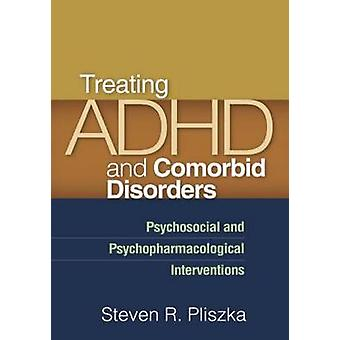 Treating ADHD and Comorbid Disorders - Psychosocial and Psychopharmaco