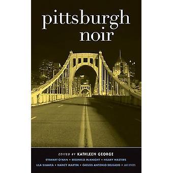 Pittsburgh Noir by Kathleen George - 9781936070930 Book