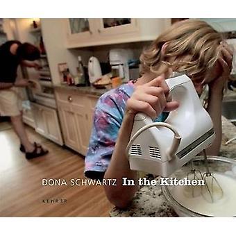In the Kitchen by Dona Schwartz - 9783868280739 Book