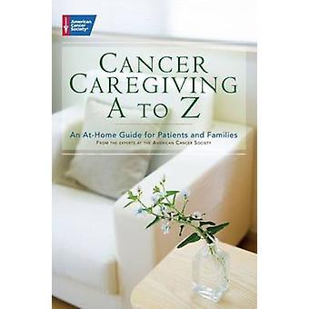 Krebs-Pflege A bis Z von American Cancer Society - 9780944235928 B