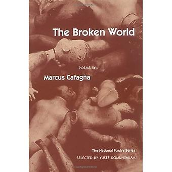 The Broken World: Poems (National Poetry)