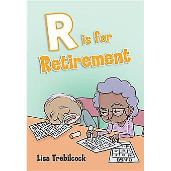 R Is for Retirement by Lisa Trebilcock - 9781631770494 Book