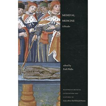 Medieval Medicine: A Reader (Readings in Medieval Civilizations and Cultures) (Paperback) by Wallis Faith