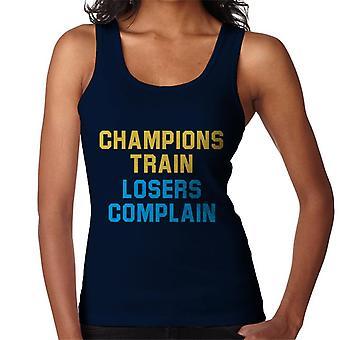 Champions Train Losers Complain Women's Vest